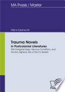 Trauma Novels in Postcolonial Literatures  Tsitsi Dangarembga  Nervous Conditions  and Tomson Highway  Kiss of the Fur Queen Book