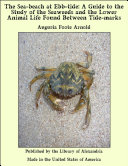 Pdf The Sea-beach at Ebb-tide: A Guide to the Study of the Seaweeds and the Lower Animal Life Found Between Tide-marks Telecharger