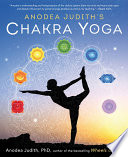 """""""Anodea Judith's Chakra Yoga"""" by Anodea Judith"""