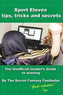 Xpert Eleven, Tips Tricks and Secrets