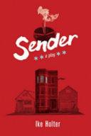 Sender: a play