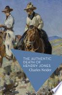 The Authentic Death of Hendry Jones