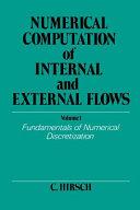 Numerical Computation of Internal and External Flows  Volume 1
