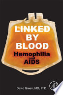 Linked by Blood  Hemophilia and AIDS