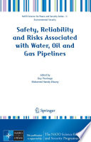 Safety, Reliability and Risks Associated with Water, Oil and Gas Pipelines