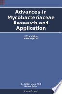 Advances In Mycobacteriaceae Research And Application 2013 Edition Book PDF