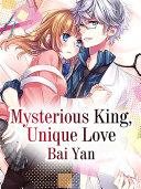 Mysterious King  Unique Love