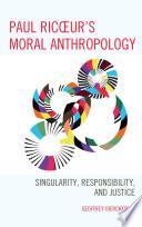 Paul Ricoeur s Moral Anthropology Book PDF