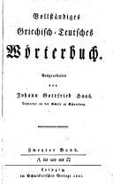 Vollständiges Griechisch-Teutsches Wörterbuch