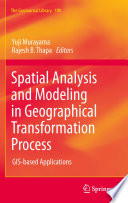 Spatial Analysis and Modeling in Geographical Transformation Process