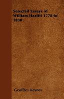 Selected Essays of William Hazlitt 1778 to 1830 [Pdf/ePub] eBook