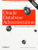 Oracle Database Administration: The Essential Refe