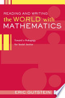 """""""Reading and Writing the World with Mathematics: Toward a Pedagogy for Social Justice"""" by Eric Gutstein"""
