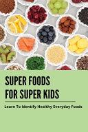 Super Foods For Super Kids Book