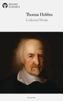 Delphi Collected Works of Thomas Hobbes (Illustrated)