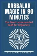 Kabbalah Magic in 90 Minutes