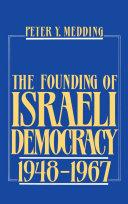 The Founding of Israeli Democracy  1948 1967