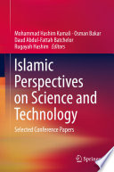 Islamic Perspectives on Science and Technology