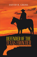 Pdf Defender of the Texas Frontier