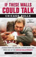 If These Walls Could Talk: Chicago Bulls Pdf/ePub eBook