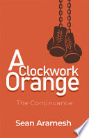 A Clockwork Orange  The Continuance