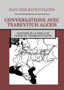 Pdf CONVERSATIONS AVEC TSAREVITCH ALEXIS. Souvenirs de la famille de Filatov de Tsesarevitch Alexis Telecharger