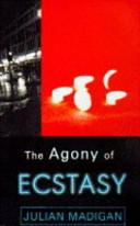 The Agony of Ecstasy