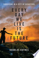 Every Day We Live Is the Future