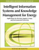 Intelligent Information Systems and Knowledge Management for Energy  Applications for Decision Support  Usage  and Environmental Protection