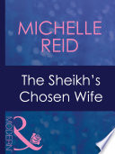 The Sheikh s Chosen Wife  Mills   Boon Modern   Hot Blooded Husbands  Book 1
