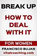 BREAK UP - HOW TO DEAL WITH IT - FOR WOMEN ebook