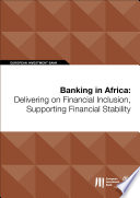 Banking in Africa: Delivering on Financial Inclusion, Supporting Financial Stability