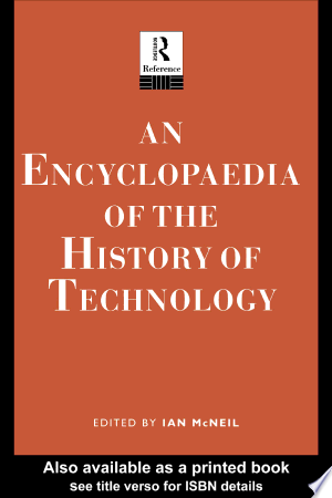 Download An Encyclopedia of the History of Technology Free Books - Read Books