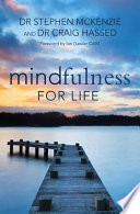 """Mindfulness for Life"" by Stephen McKenzie, Craig Hassed"