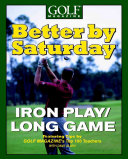 Better by Saturday  iron Play long Game