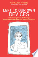 Left to Our Own Devices Book