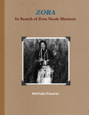 ZORA   In Search of Zora Neale Hurston