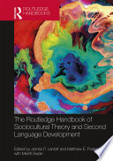 The Routledge Handbook of Sociocultural Theory and Second Language Development