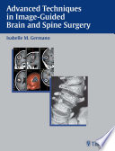 Advanced Techniques in Image Guided Brain and Spine Surgery