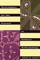 Genealogies for the Present in Cultural Anthropology