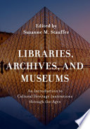 Libraries  Archives  and Museums