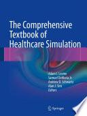 """The Comprehensive Textbook of Healthcare Simulation"" by Adam I. Levine, Samuel DeMaria Jr., Andrew D Schwartz, Alan J. Sim"