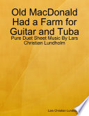 Old MacDonald Had a Farm for Guitar and Tuba   Pure Duet Sheet Music By Lars Christian Lundholm