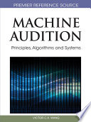 Machine Audition  Principles  Algorithms and Systems