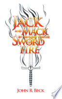 Jack And Mack In The Quest For The Sword Of Fire