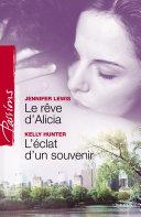 Le rêve d'Alicia - L'éclat d'un souvenir (Harlequin Passions) ebook