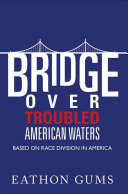 Bridge over Troubled American Waters