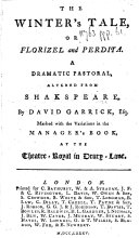 The Winter's Tale; Or, Florizel and Perdita ... Altered from Shakspeare, by David Garrick, Esq. Marked with the Variations in the Manager's Book, at the Theatre-Royal in Drury-Lane
