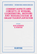Current Aspects and Concepts of Nursing  Coordinating  Bridging  and Rehabilitation in Organ Transplantation