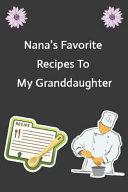 Nana s Favorite Recipes to My Granddaughter